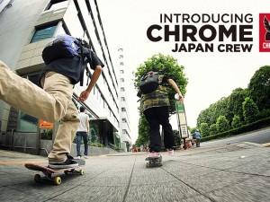 INTRODUCING CHROME JAPAN CREW!!